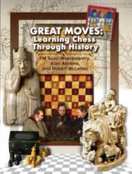 Great Moves: Learning Chess Through History (ISBN: 9781936277780)