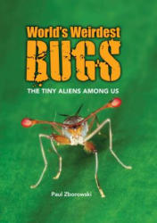World's Weirdest Bugs (ISBN: 9781921580369)