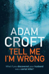 Tell Me I'm Wrong - Adam Croft (ISBN: 9781912599004)