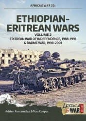 Ethiopian-Eritrean Wars, Volume 2: Eritrean War of Independence, 1988-1991 & Badme War, 1998-2001 - Eritrean War of Independence , 1988-1991 & Badme (ISBN: 9781912390304)
