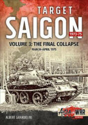 Target Saigon: the Fall of South Vietnam - Albert Grandolini (ISBN: 9781912390199)