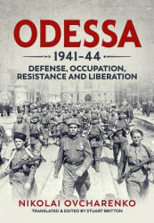 Odessa 1941-44 - Defense, Occupation, Resistance and Liberation (ISBN: 9781912390144)
