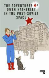 Adventures of Owen Hatherley In The Post-Soviet Space (ISBN: 9781912248261)