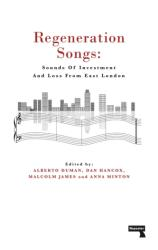 Regeneration Songs - Sounds of Investment and Loss in East London (ISBN: 9781912248230)