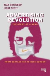 Advertising Revolution: The Story of a Song, from Beatles Hit to Nike Slogan (ISBN: 9781912248216)