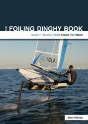 Foiling Dinghy Book - Dinghy Foiling from Start to Finish (ISBN: 9781912177035)