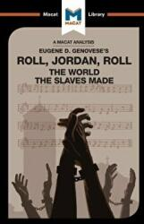 Roll, Jordan, Roll: The World the Slaves Made - The World the Slaves Made (ISBN: 9781912128907)