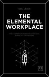 Elemental Workplace - How to create a fantastic workplace for everyone (ISBN: 9781911498643)