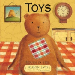 Touch and Feel Toys - Alison Jay (2010)
