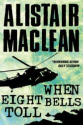 When Eight Bells Toll - Alistair MacLean (ISBN: 9780006158110)