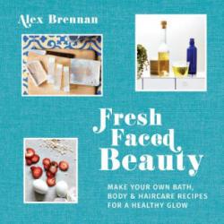 Fresh Faced Beauty - Alex Brennan (ISBN: 9781911216889)