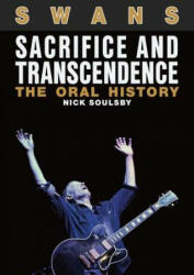 Swans: Sacrifice and Transcendence - Nick Soulsby (ISBN: 9781911036395)