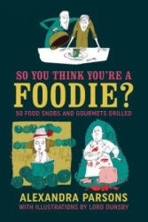 So You Think You're a Foodie, Hardcover (ISBN: 9781911026457)