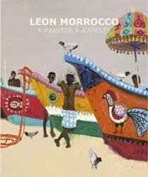 Leon Morrocco. A Painter's Journey, Hardback (ISBN: 9781910787939)