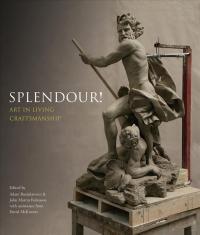 Splendour! - Art in Living Craftmanship (ISBN: 9781910787779)