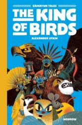 The King of the Birds (ISBN: 9781910620380)