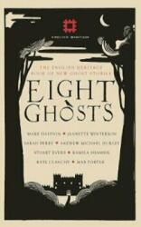 Eight Ghosts - The English Heritage Book of New Ghost Stories (ISBN: 9781910463734)