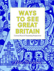 Ways to See Great Britain - Curious Places and Surprising Perspectives (ISBN: 9781910463482)