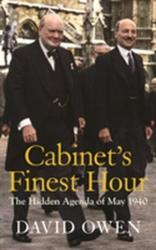 Cabinet's Finest Hour - David Owen (ISBN: 9781910376898)