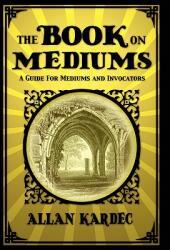 The Book on Mediums (ISBN: 9781907661778)