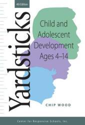 Yardsticks: Child and Adolescent Development Ages 4 - 14 (ISBN: 9781892989895)