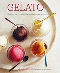 Happy World of Dri Dri Gelato - Simple Recipes for Authentic Italian-Style Ice Cream to Make at Home (ISBN: 9781849759434)