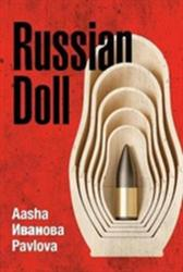 Russian Doll - The Private Journal of Aasha Ivanova Pavlova Redacted by Jennifer May (ISBN: 9781848978744)