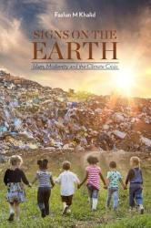 Signs on the Earth: Islam, Modernity and the Climate Crisis (ISBN: 9781847740762)