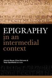 Epigraphy in an intermedial context (ISBN: 9781846827167)