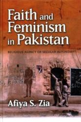 Faith and Feminism in Pakistan - Religious Agency or Secular Autonomy? (ISBN: 9781845199166)