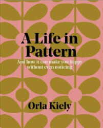 Life in Pattern - And how it can make you happy without you even noticing (ISBN: 9781840917802)