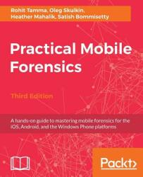 Practical Mobile Forensics- Third Edition (ISBN: 9781788839198)