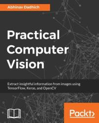 Practical Computer Vision (ISBN: 9781788297684)