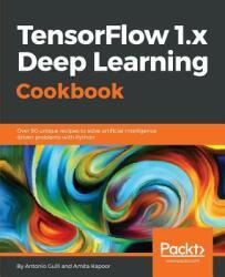 Tensorflow 1. X Deep Learning Cookbook (ISBN: 9781788293594)