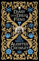 Diary of a Drug Fiend - Aleister Crowley (ISBN: 9781788285599)