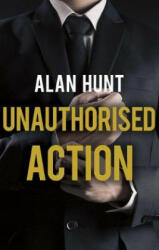 Unauthorised Action (ISBN: 9781788032650)