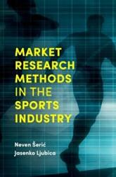 Market Research Methods in the Sports Industry (ISBN: 9781787541924)