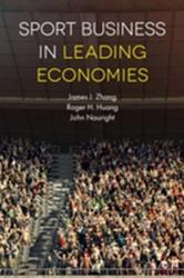 Sport Business in Leading Economies - James Roger H. Zhang, John Nauright, Haiyan Huang (ISBN: 9781787435643)