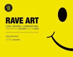Rave Art - CHELSEA LOUISE BERLI (ISBN: 9781787391000)