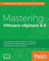 Mastering Vmware Vsphere 6.5 (ISBN: 9781787286016)
