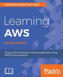 Learning Aws - Second Edition (ISBN: 9781787281066)