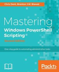 Mastering Windows Powershell Scripting (ISBN: 9781787126305)