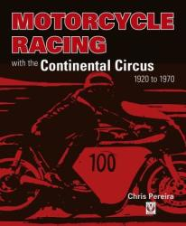 Motorcycle Racing with the Continental Circus 1920 to 1970 (ISBN: 9781787112742)