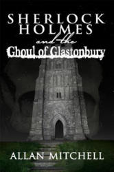 Sherlock Holmes and the Ghoul of Glastonbury (ISBN: 9781787052277)