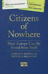 Citizens of Nowhere - How Europe Can Be Saved from Itself (ISBN: 9781786993694)