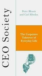 CEO Society - The Corporate Takeover of Everyday Life (ISBN: 9781786990723)