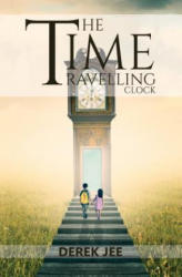 Time Travelling Clock (ISBN: 9781786939319)