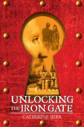 Unlocking the Iron Gate (ISBN: 9781786938800)