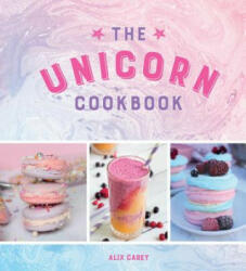 Unicorn Cookbook - Alix Carey (ISBN: 9781786853004)