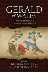 Gerald of Wales - New Perspectives on a Medieval Writer and Critic (ISBN: 9781786831644)